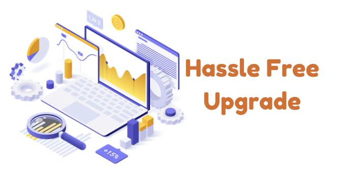 Hassle-free-upgrade